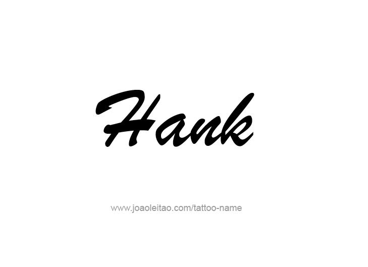 Tattoo Design  Name Hank