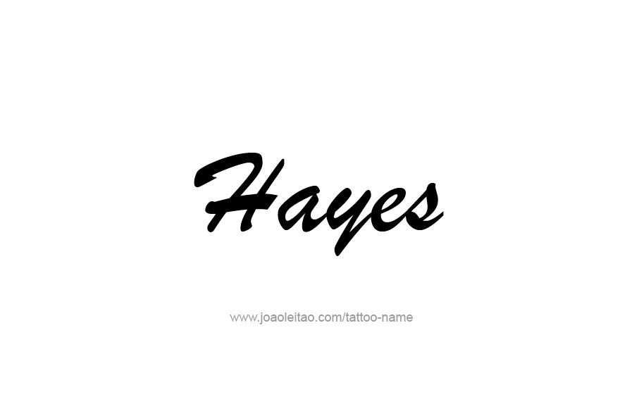 Tattoo Design  Name Hayes