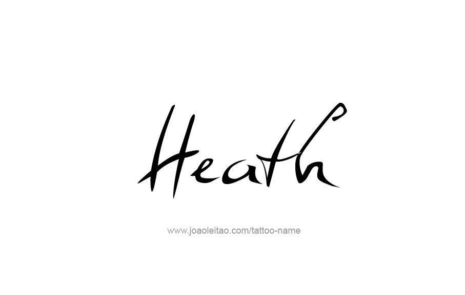 Tattoo Design  Name Heath