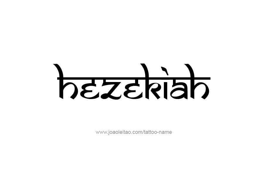 Tattoo Design  Name Hezekiah