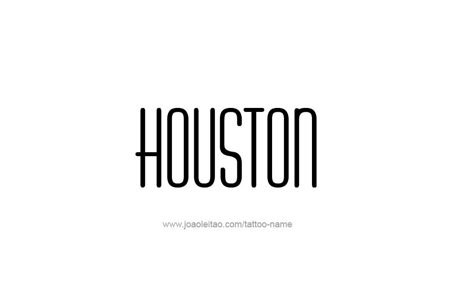 Tattoo Design  Name Houston