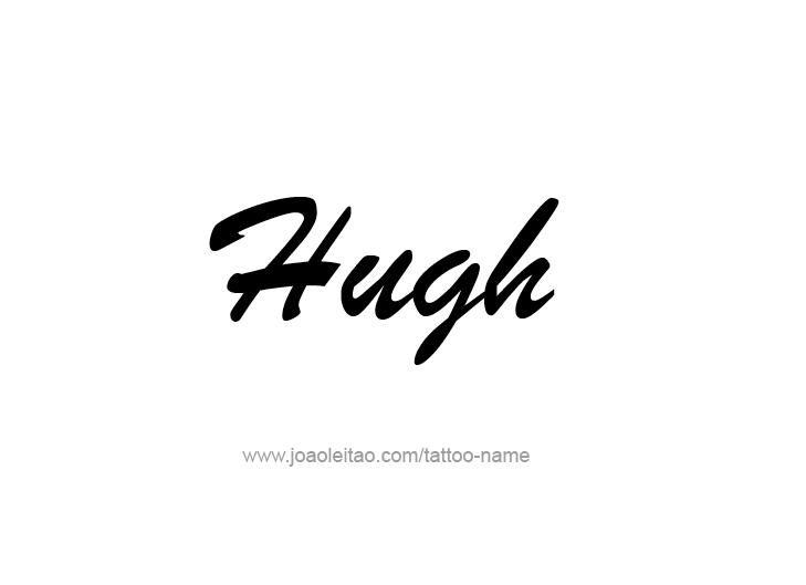 Tattoo Design  Name Hugh