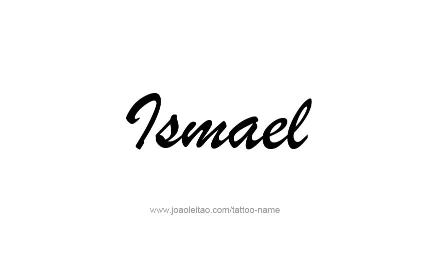 Tattoo Design  Name Ismael