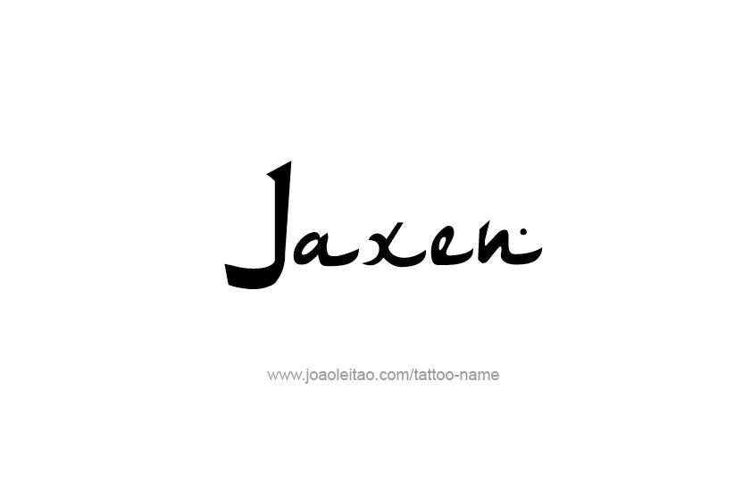 Tattoo Design  Name Jaxen