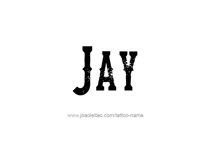 Tattoo Design  Name Jay