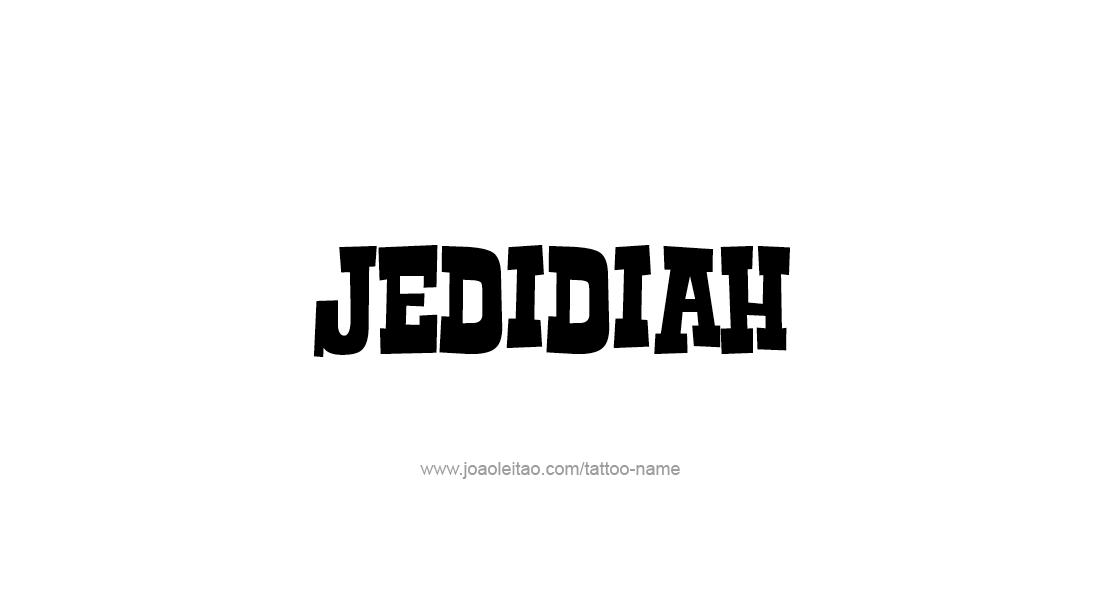 Tattoo Design  Name Jedidiah