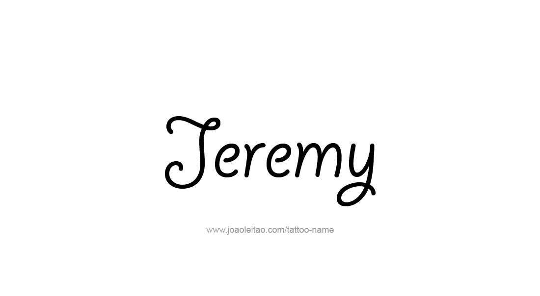 Jeremy Name Tattoo Designs