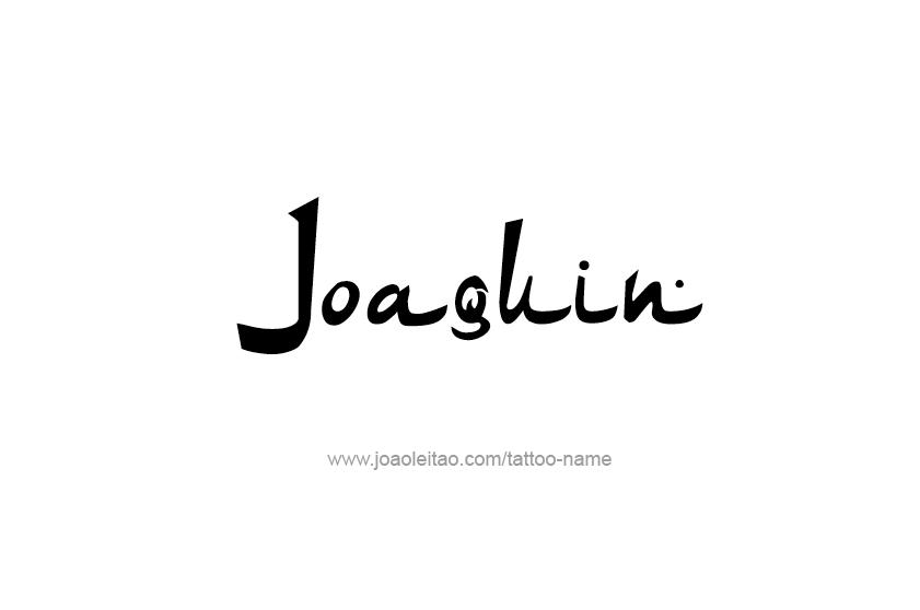 Tattoo Design  Name Joaquin