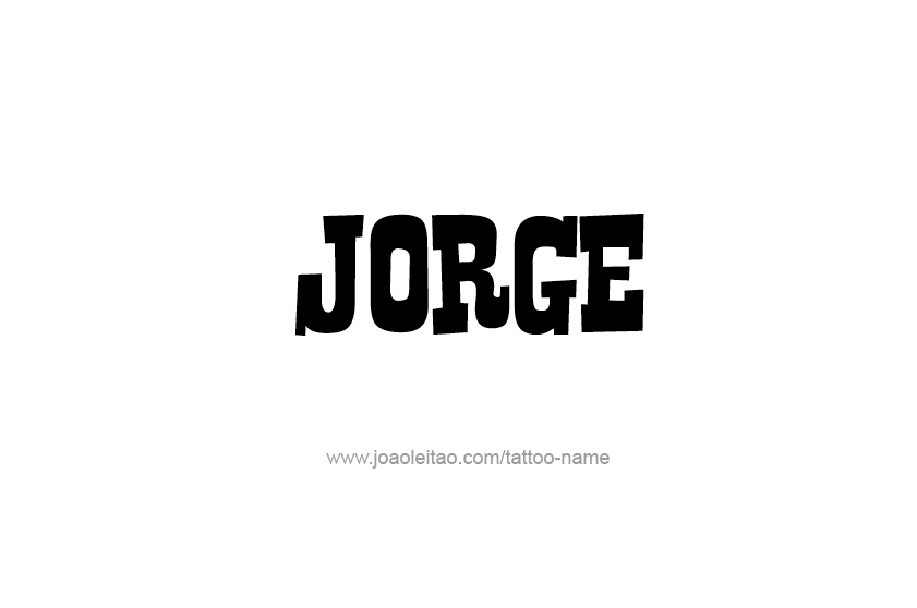 Tattoo Design  Name Jorge