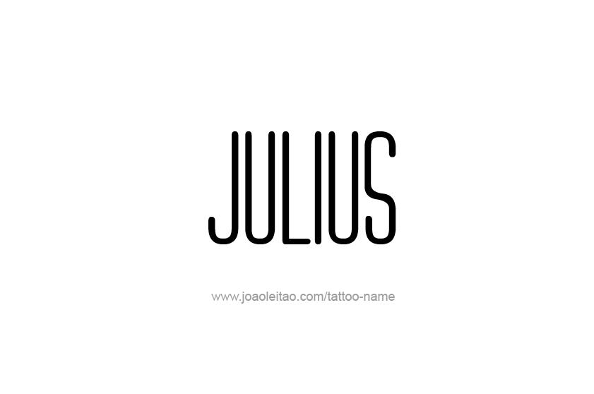 Tattoo Design  Name Julius
