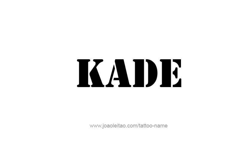 Tattoo Design  Name Kade