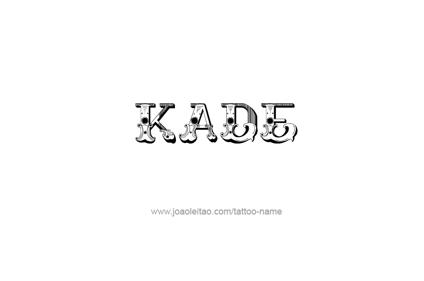 Kade Name Tattoo Designs - Page 4 of 5 - Tattoos with Names