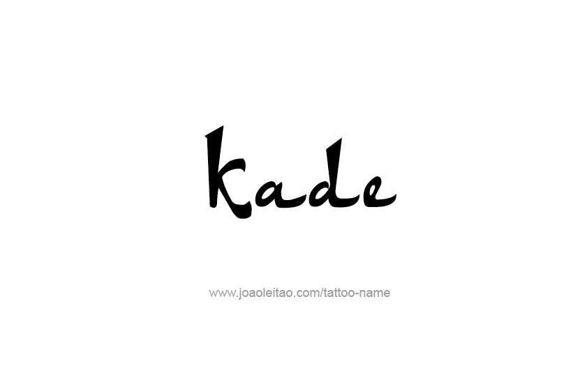Kade Name Tattoo Designs - Page 5 of 5 - Tattoos with Names