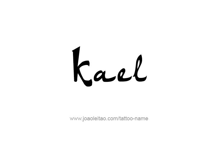 Tattoo Design  Name Kael