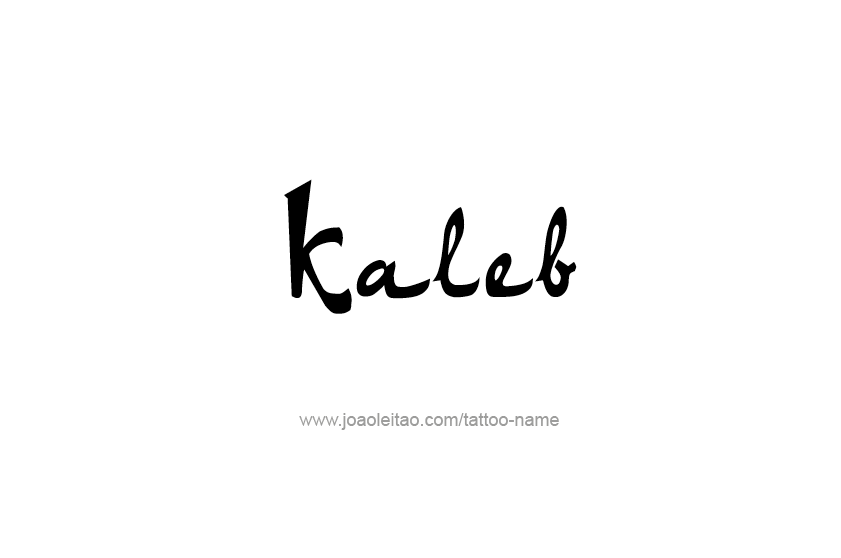 Tattoo Design  Name Kaleb