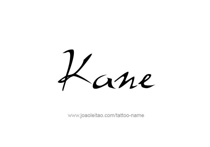 Tattoo Design  Name Kane