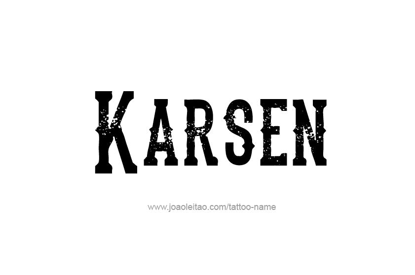 Tattoo Design  Name Karsen