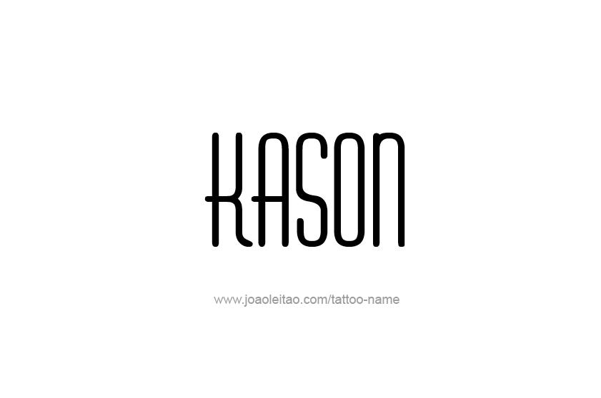 Tattoo Design  Name Kason