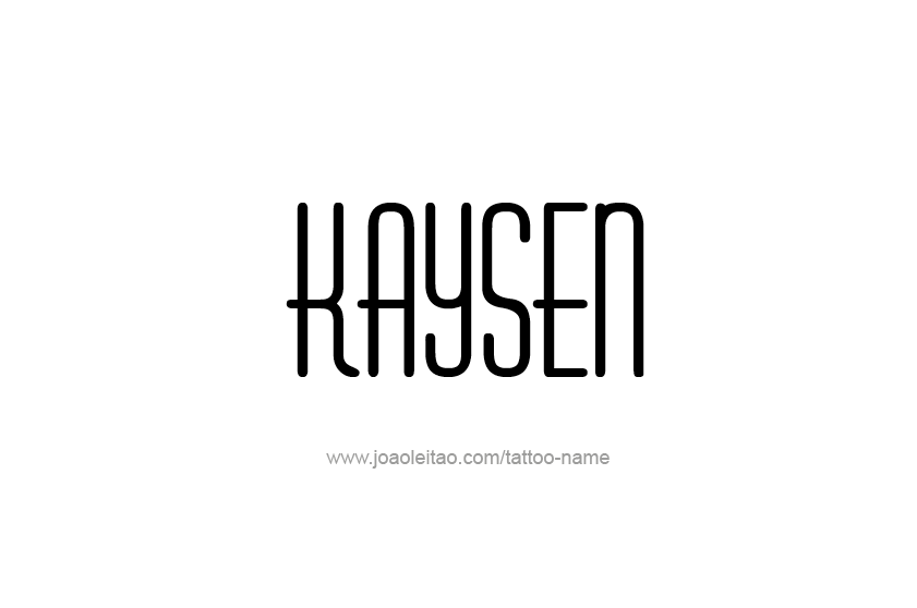 Tattoo Design  Name Kaysen
