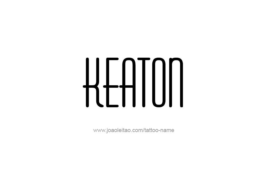 Tattoo Design  Name Keaton