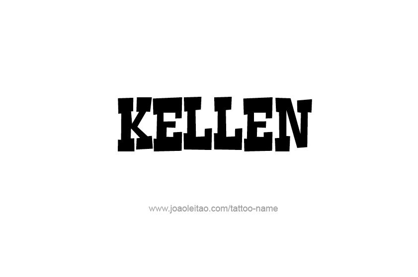 Tattoo Design  Name Kellen