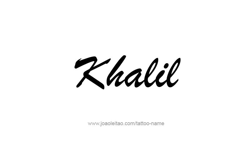 Tattoo Design  Name Khalil