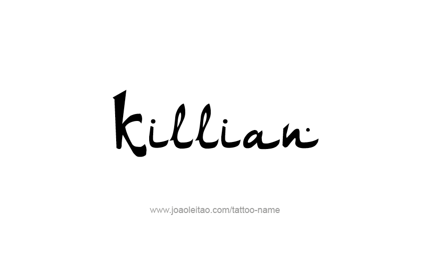 Tattoo Design  Name Killian