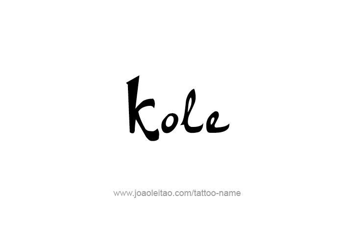 Tattoo Design  Name Kole