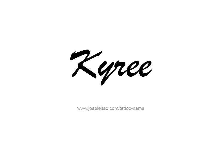 Tattoo Design  Name Kyree