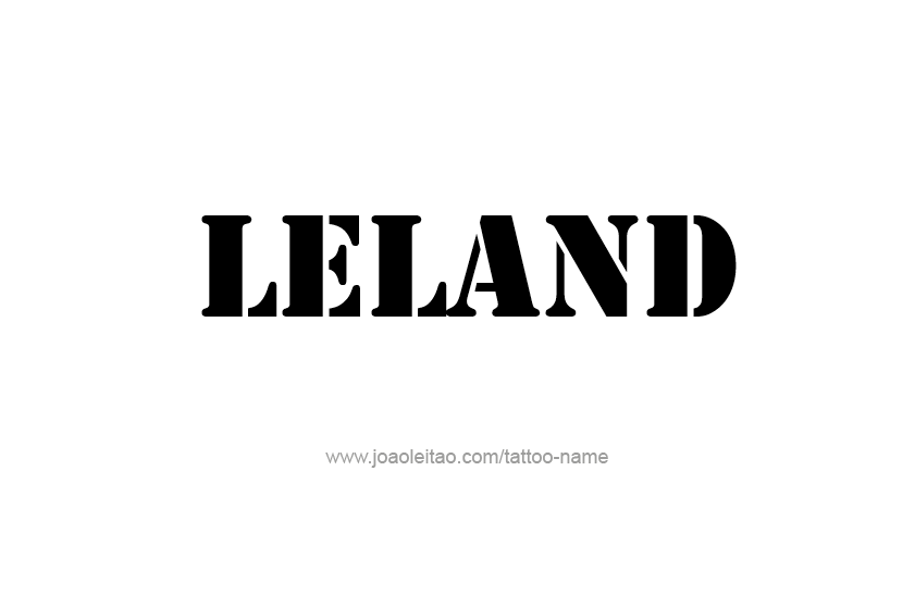 Tattoo Design  Name Leland