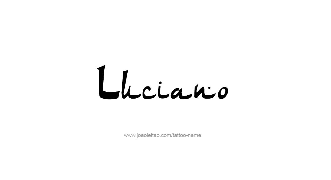 Tattoo Design  Name Luciano
