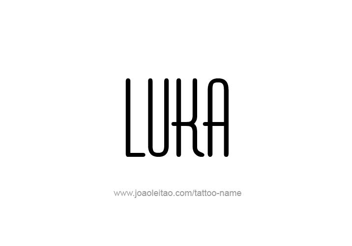 Tattoo Design  Name Luka