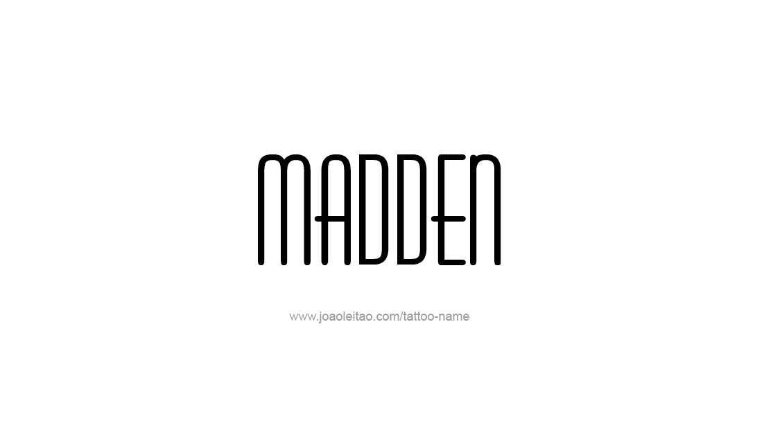 Tattoo Design  Name Madden