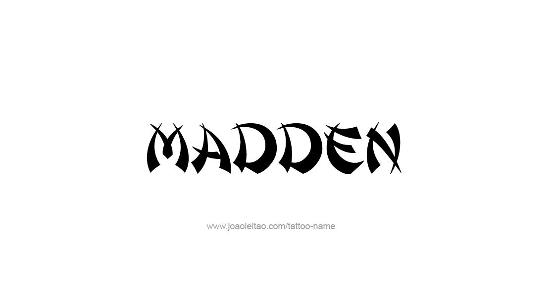 Tattoo Design  Name Madden