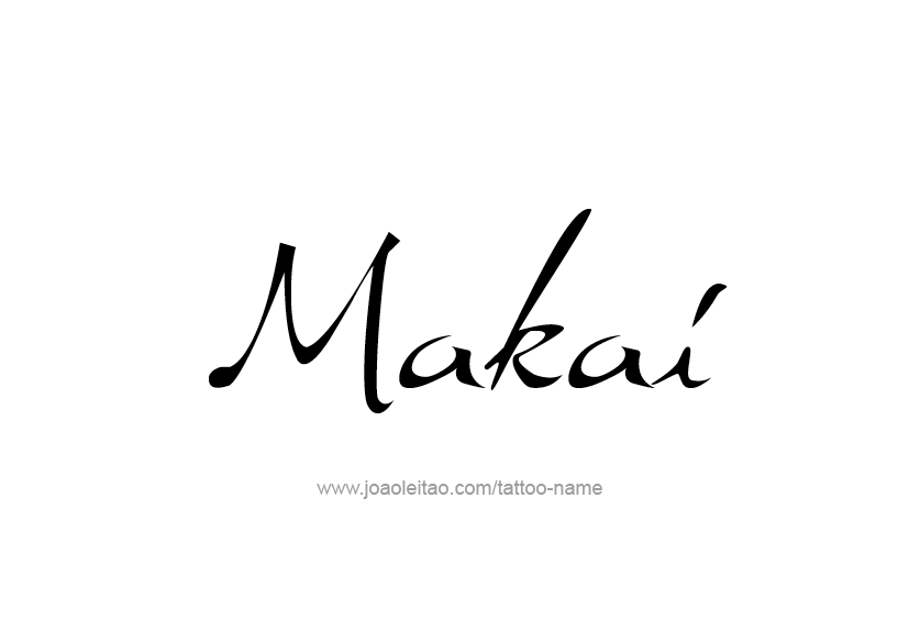 Tattoo Design  Name Makai