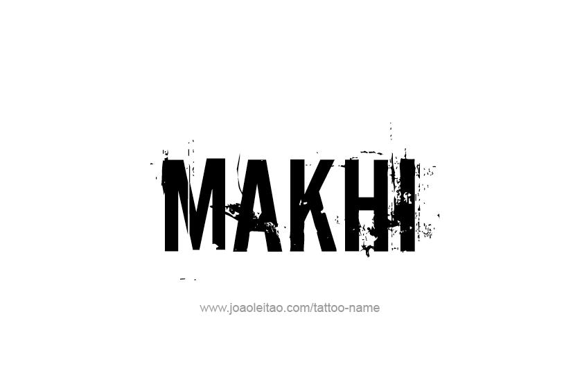 Tattoo Design  Name Makhi