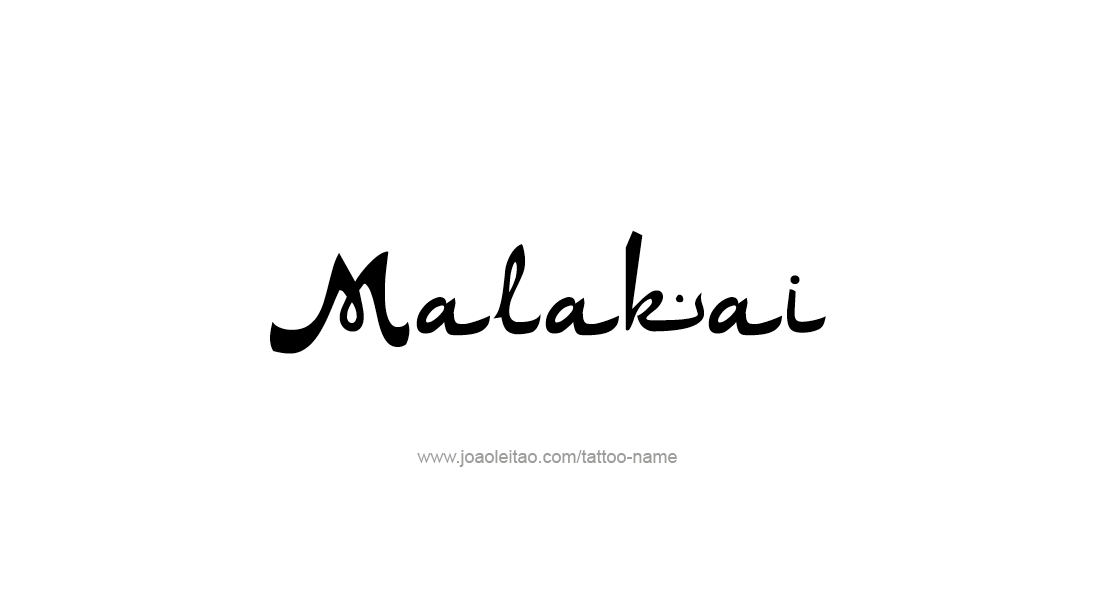 Tattoo Design  Name Malakai