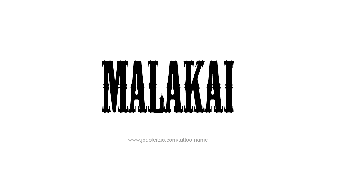 Tattoo Design  Name Malakai
