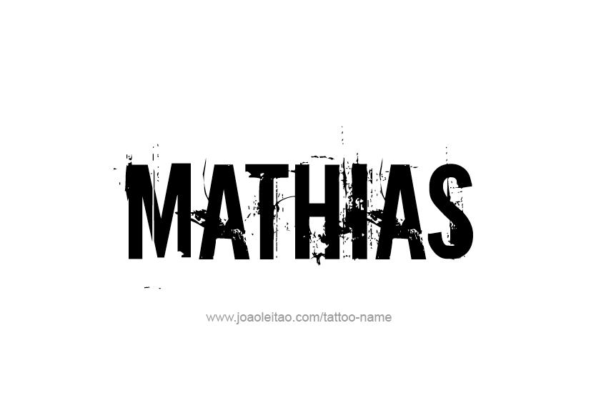 Tattoo Design  Name Mathias