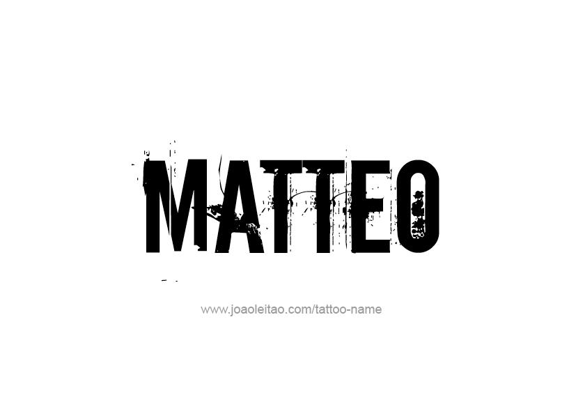 Tattoo Design  Name Matteo