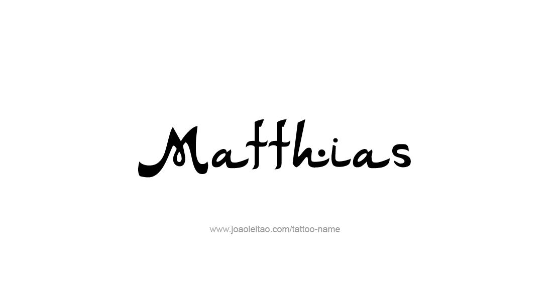 Tattoo Design  Name Matthias