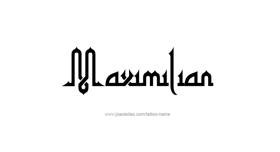 Tattoo Design  Name Maximilian