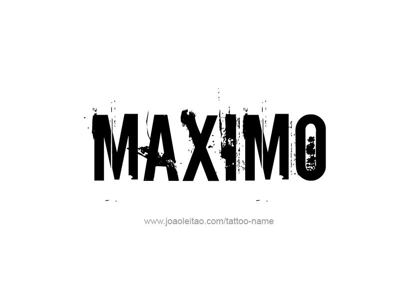 Tattoo Design  Name Maximo