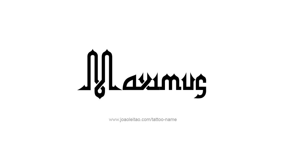 Tattoo Design  Name Maximus