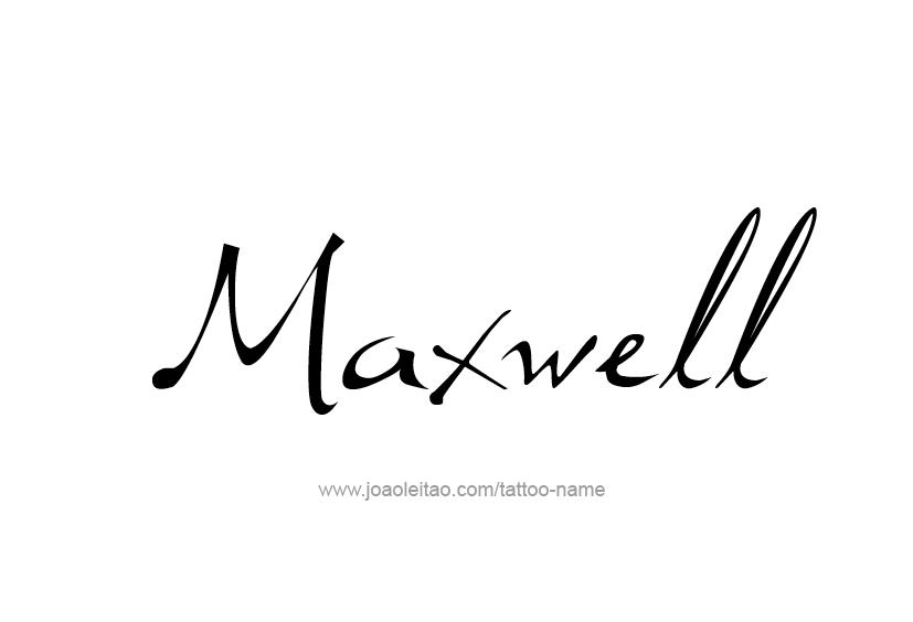 Tattoo Design  Name Maxwell