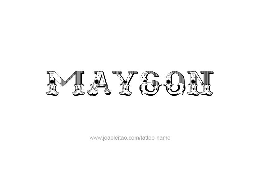 Tattoo Design  Name Mayson