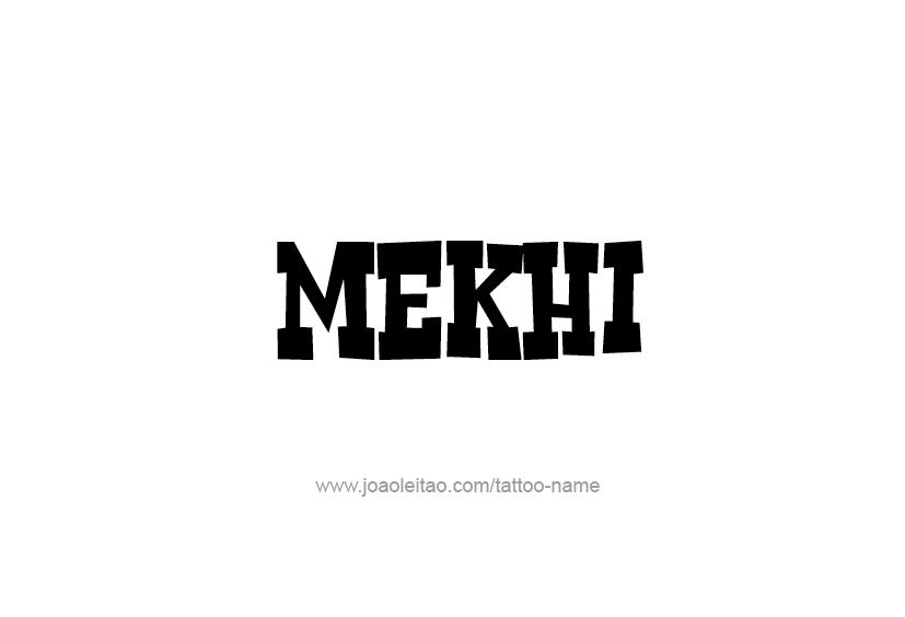 Tattoo Design  Name Mekhi