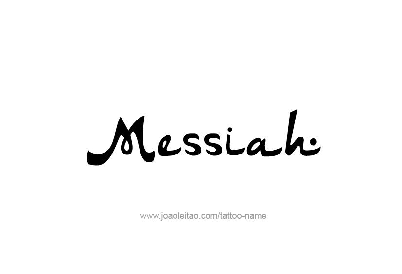 Tattoo Design  Name Messiah