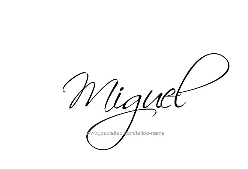 Tattoo Design  Name Miguel