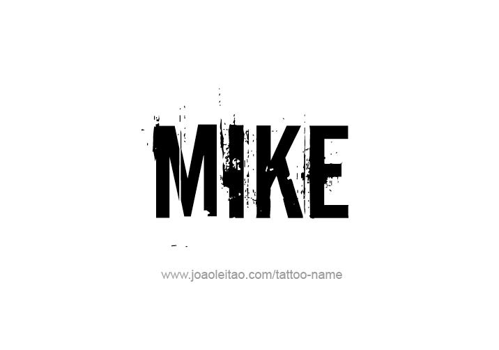 Tattoo Design  Name Mike
